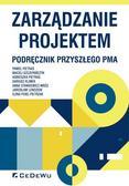 Pietras Paweł, Szczepańczyk Maciej, Pietras Agnieszka - Zarządzanie projektem Podręcznik przyszłego Pma