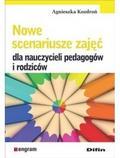 Kozdroń Agnieszka - Nowe scenariusze zajęć dla nauczycieli pedagogów i rodziców