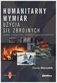 Maciej Marszałek - Humanitarny wymiar użycia sił zbrojnych