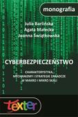 Barlińska Julia, Małecka Agata, Świątkowska Joanna - Cyberbezpieczeństwo. Charakterystyka, mechanizmy i strategie zaradcze w makro i mikro skali