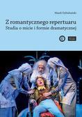 Dybizbański Marek - Z romantycznego repertuaru. Studia o micie i formie dramatycznej.