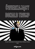 Gackowski Tomasz, Brylska Karolina, Patera Matera - Ćwierkający Donald Trump