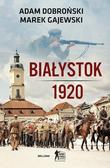 Dobroński Adam, Gajewski Marek - Białystok 1920
