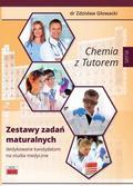 dr. Zdzisław Głowacki - Chemia z Tutorem. Zestawy zadań maturalnych