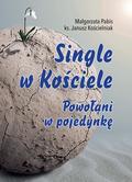 Pabis Małgorzata, Kościelniak Janusz - Single w Kościele.. Powołani w pojedynkę
