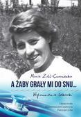 Zoll-Czarnecka Maria - A żaby grały mi do snu… Wspomnienia lekarki