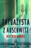 Morris Heather - Tatuażysta z Auschwitz (oprawa twarda)