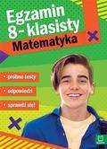 Opracowanie zbiorowe - Egzamin 8-klasisty Matematyka Próbne testy