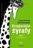 Ryfczyńska Aneta Berendt Joanna - Bajki o empatii Tom 1 Przyjaciele żyrafy