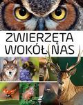Opracowanie zbiorowe - Zwierzęta wokół nas