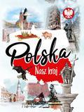 Nożyńska-Demianiuk Agnieszka - Polska Nasz kraj