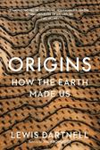 Dartnell Lewis - Origins. How the Earth made us