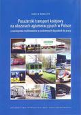 Pasażerski transport kolejowy na obszarach aglomeracyjnych w Polsce a rozwiązania multimodalne w codziennych dojazdach do pracy