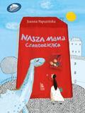 Papuzińska Joanna - Nasza mama czarodziejka