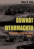 Citino Robert M. - Odwrót Wehrmachtu. Prowadzenie przegranej wojny 1943 roku