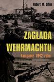 Citino Robert M. - Zagłada Wehrmachtu. Kampanie 1942 roku