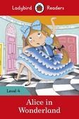 Alice in Wonderland. Ladybird Readers Level 4