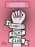 Bennett Jessica - Feminist Fight Club Jak przetrwać w seksistowskim miejscu pracy