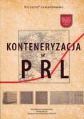 Lewandowski Krzysztof - Konteneryzacja w PRL