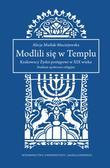 Maślak-Maciejewska Alicja - Modlili się w Templu. Krakowscy Żydzi postępowi w XIX wieku. Studium społeczno-religijne