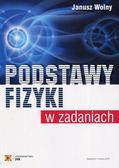 Wolny Janusz - Podstawy fizyki w zadaniach