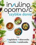 Makarowska Magdalena, Musiałowska Dominika - Insulinooporność Szybkie dania