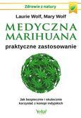 Wolf Laurie - Medyczna marihuana praktyczne zastosowanie