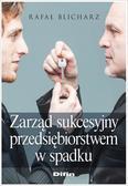 Blicharz Rafał - Zarząd sukcesyjny przedsiębiorstwem w spadku