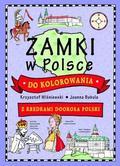 Joanna Babula (ilustr.), Krzysztof Wiśniewski - Zamki w Polsce do kolorowania - z kredkami