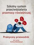 Jim Larson, Andrzej Kołodziejczyk - Szkolny system przeciwdziałania przemocy rówien.