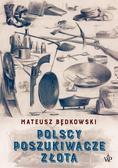 Mateusz Będkowski - Polscy poszukiwacze złota