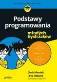 Chris Minnick, Eva Holland - Podstawy programowania dla młodych bystrzaków