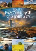 praca zbiorowa - Polska fascynujące krajobrazy FENIX