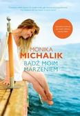 Monika Michalik - Bądź moim marzeniem