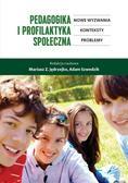 Mariusz Z.Jędrzejko (red.), Adam Szwedzik (red.) - Pedagogika i profilaktyka społeczna