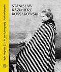 Kossakowski Stanisław Kazimierz - Kocham fotografię / For the Love of Photography / Myliu fotografiją