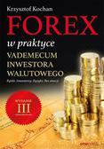 Kochan Krzysztof - Forex w praktyce Vademecum inwestora walutowego (wyd. 2019)