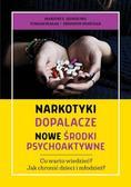 praca zbiorowa - Narkotyki, dopalacze. Nowe środki psychoaktywne