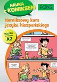 praca zbiorowa - Komiksowy kurs języka hiszpańskiego A.2 PONS