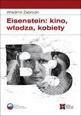 Zabrodin Władimir - Eisenstein: kino, władza, kobiety (uszkodzona okładka)