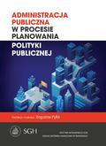 red.Pytlik Bogusław - Administracja publiczna w procesie planowania polityki publicznej