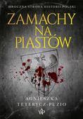 Teterycz-Puzio Agnieszka - Zamachy na Piastów