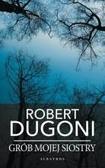 Robert Dugoni - Grób mojej siostry pocket