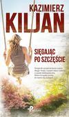 Kiljan Kazimierz - Sięgając po szczęście