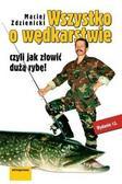 Zdzienicki Maciej - Wszystko o wędkarstwie wyd. 13
