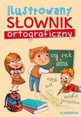 Opracowanie zbiorowe - Ilustrowany słownik ortograficzny (oprawa miękka)