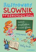 Opracowanie zbiorowe - Ilustrowany słownik frazeologiczny (oprawa miękka)