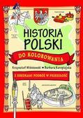 Barbara Barbara Kuropiejska-Przybyszewska (ilustr - Historia Polski do kolorowania - z kredkami..