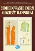 Elżbieta Stark, Barbara Tymolewska - Modelowanie form odzieży damskiej w.2019
