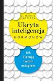Martie Haselton - Ukryta inteligencja hormonów